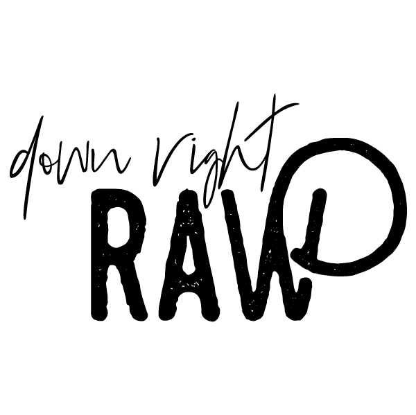Down Right Raw